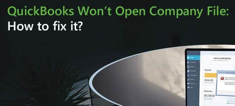 9 Solutions for Quickbooks won't Open Problem Error