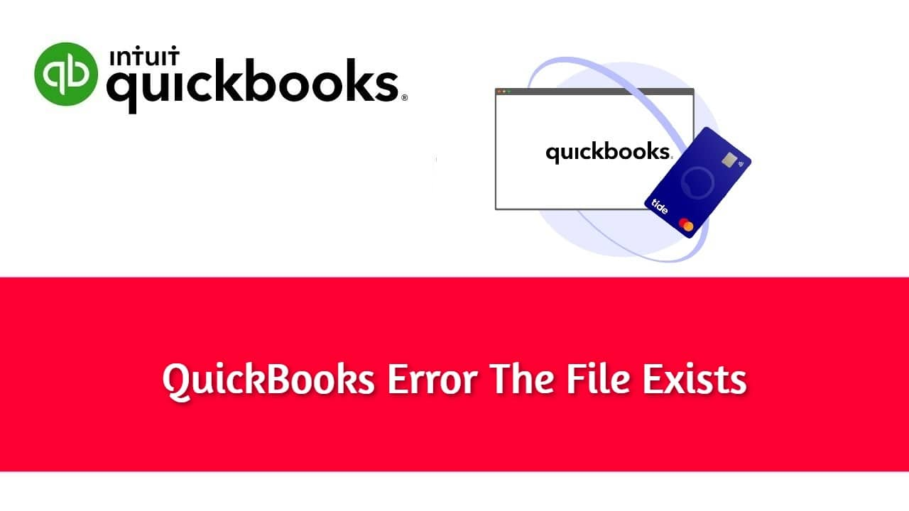 QuickBooks Error Message The File Exists