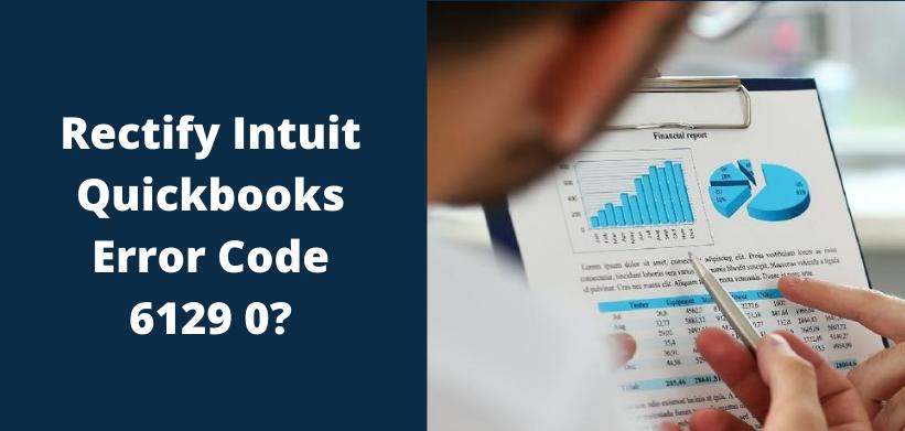 QuickBooks Error Code 6129 0