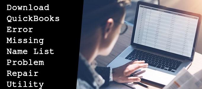 Download QuickBooks Error Missing Name List Problem Repair Utility